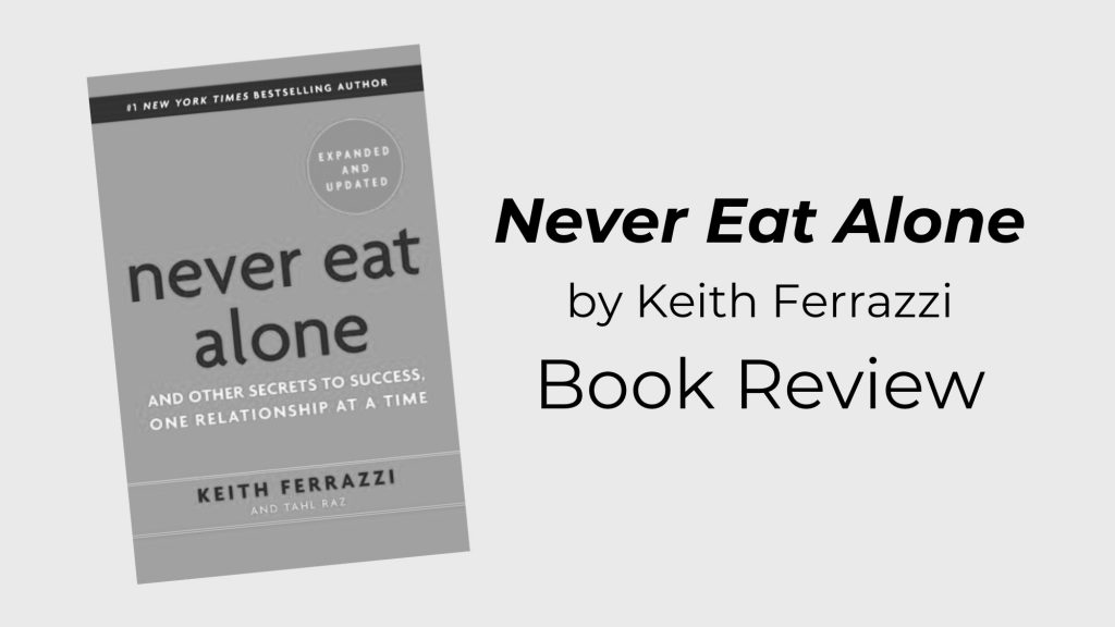"""""""Never Eat Alone,"""" by Keith Ferrazzi: Book Review"""