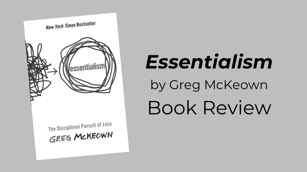 """Essentialism,"" by Greg McKeown : Book Review"