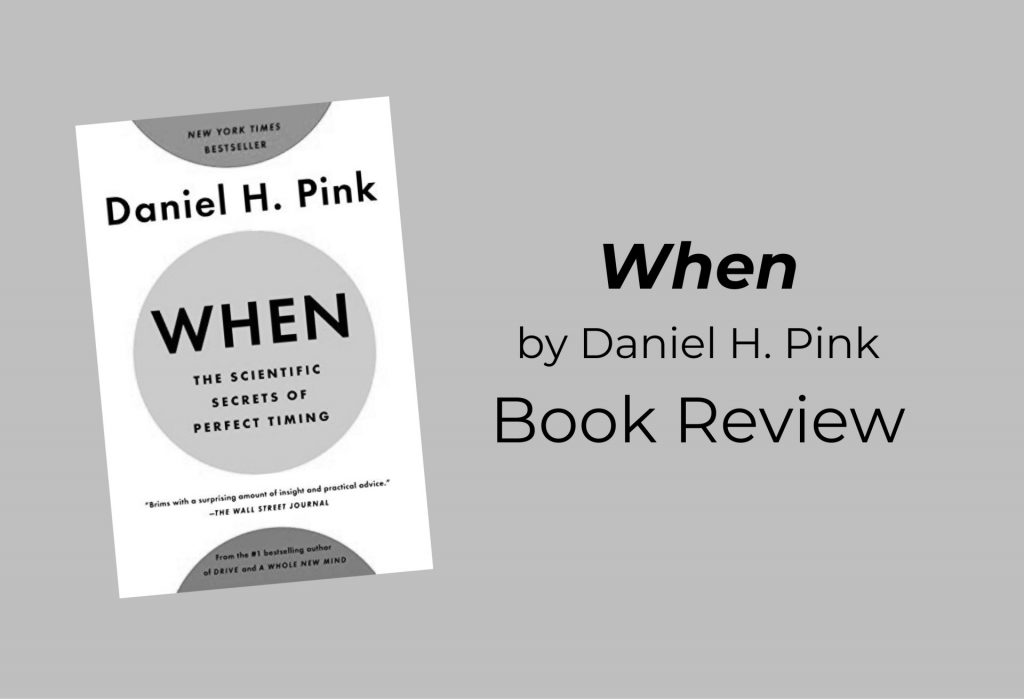"""""""When,"""" by Daniel Pink: Book Review"""