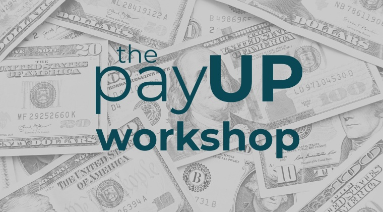 Pay Up! Workshop